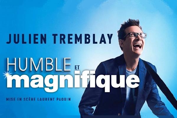 JULIEN TREMBLAY | HUMBLE ET MAGNIFIQUE