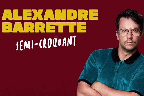 ALEXANDRE BARRETTE | SEMI-CROQUANT