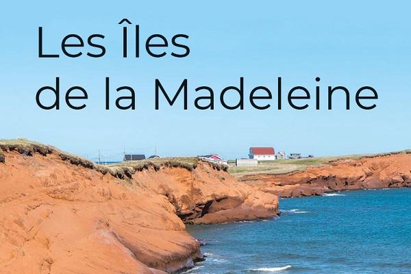 LES AVENTURIERS VOYAGEURS | LES ÎLES DE LA MADELEINE