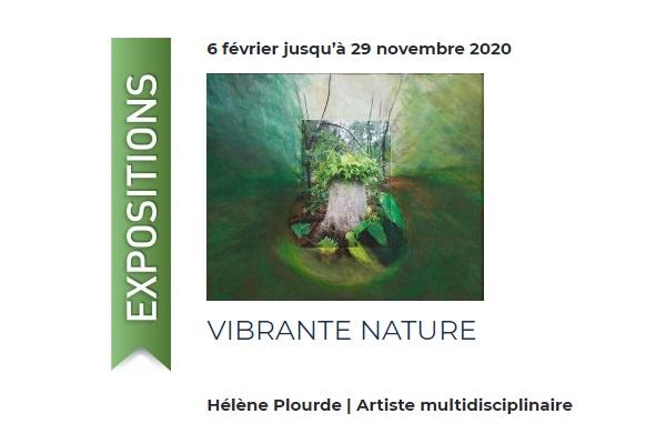 VIBRANTE NATURE | HÉLÈNE PLOURDE